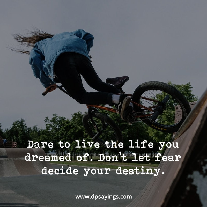 """Destiny quote to inspire you """"Dare to live the life you dreamed of."""""""