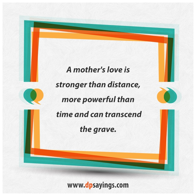 quotes and sayings about I love you mother
