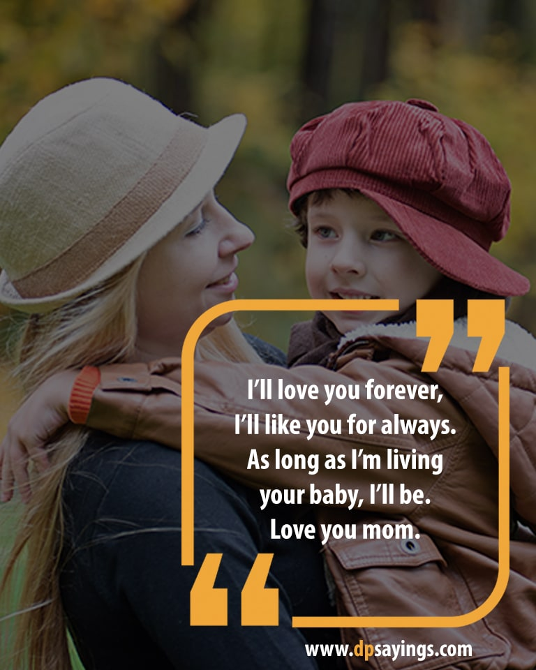 60 Heartwarming I Love You Mom Quotes And Sayings Dp Sayings