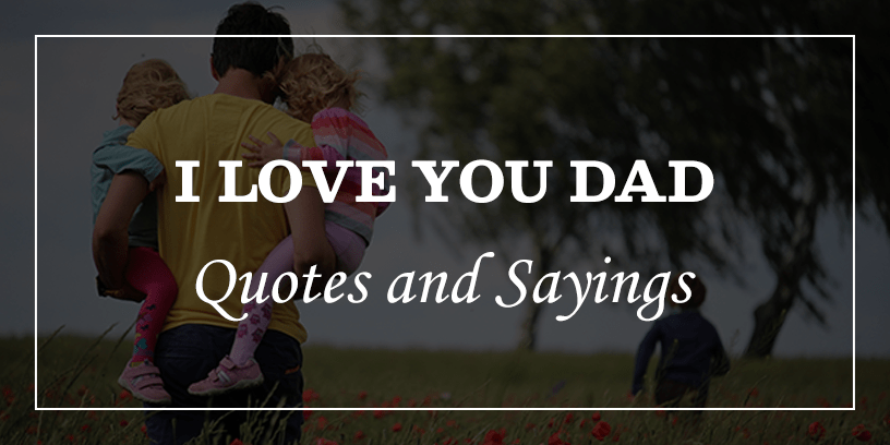 Featured Image for i love you dad quotes and sayings