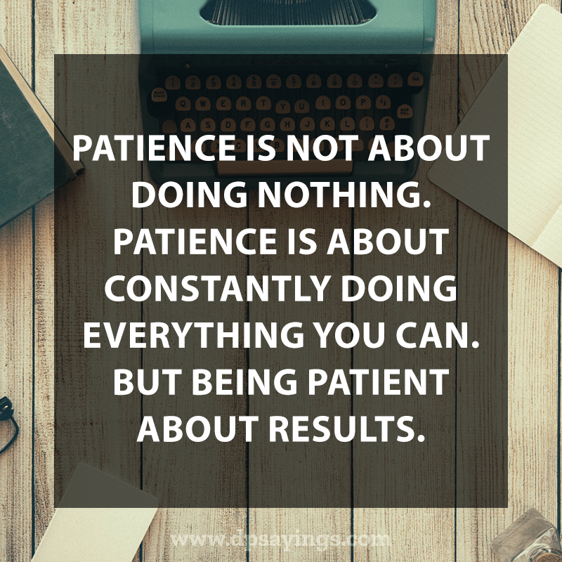 Best Patience Quotes And Sayings 56