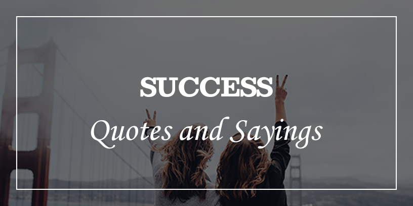 99 Powerful Success Quotes And Sayings Of All Time Dp Sayings