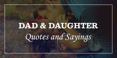 Dad and Daughter Quotes and Sayings Featured Image