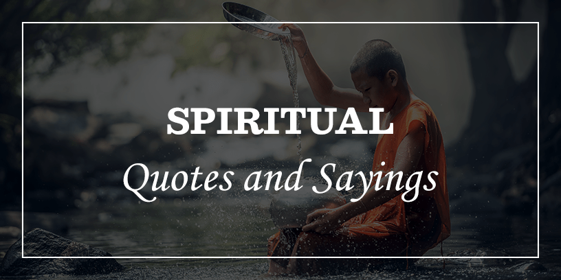 193 Enlightening Spiritual Quotes About Life For Peaceful Mind Dp Sayings