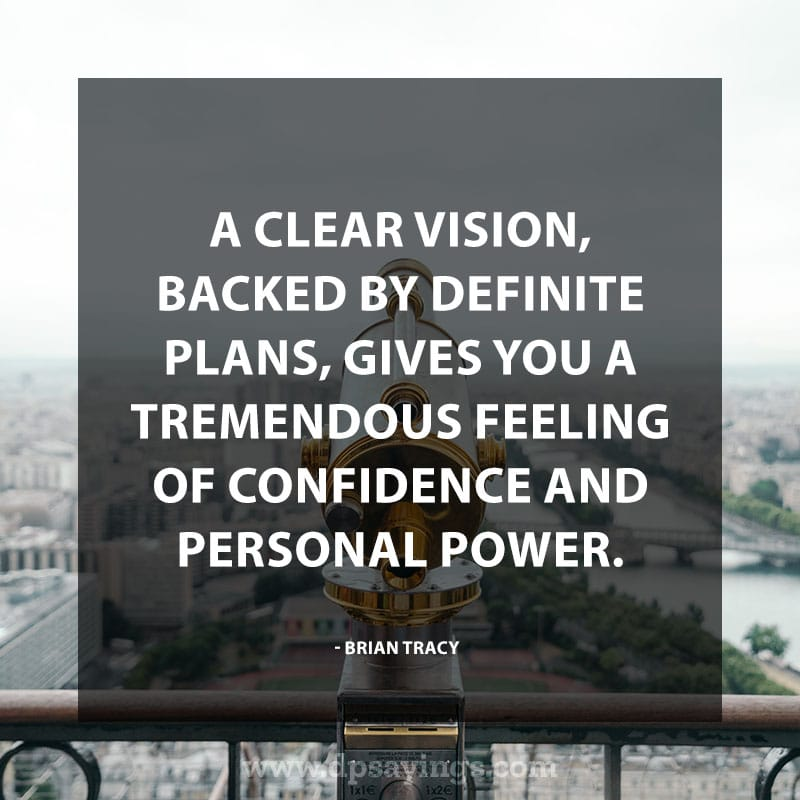 "Confidence Quotes And Sayings 40 ""A clear vision, backed by definite plans, gives you a tremendous feeling of confidence and personal power."" – Brian Tracy"