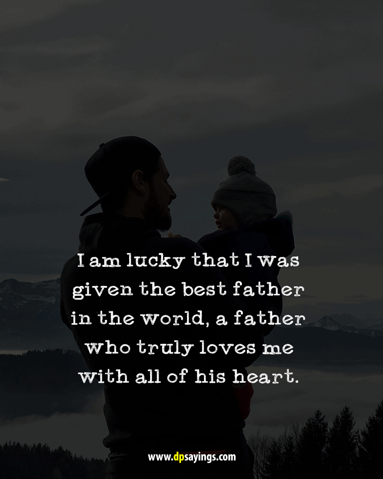 60 Most Loving Dad and Daughter Quotes and Sayings - DP Sayings