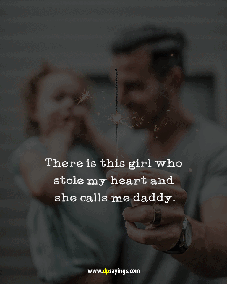 Quotes and sayings about dad and daughter 26