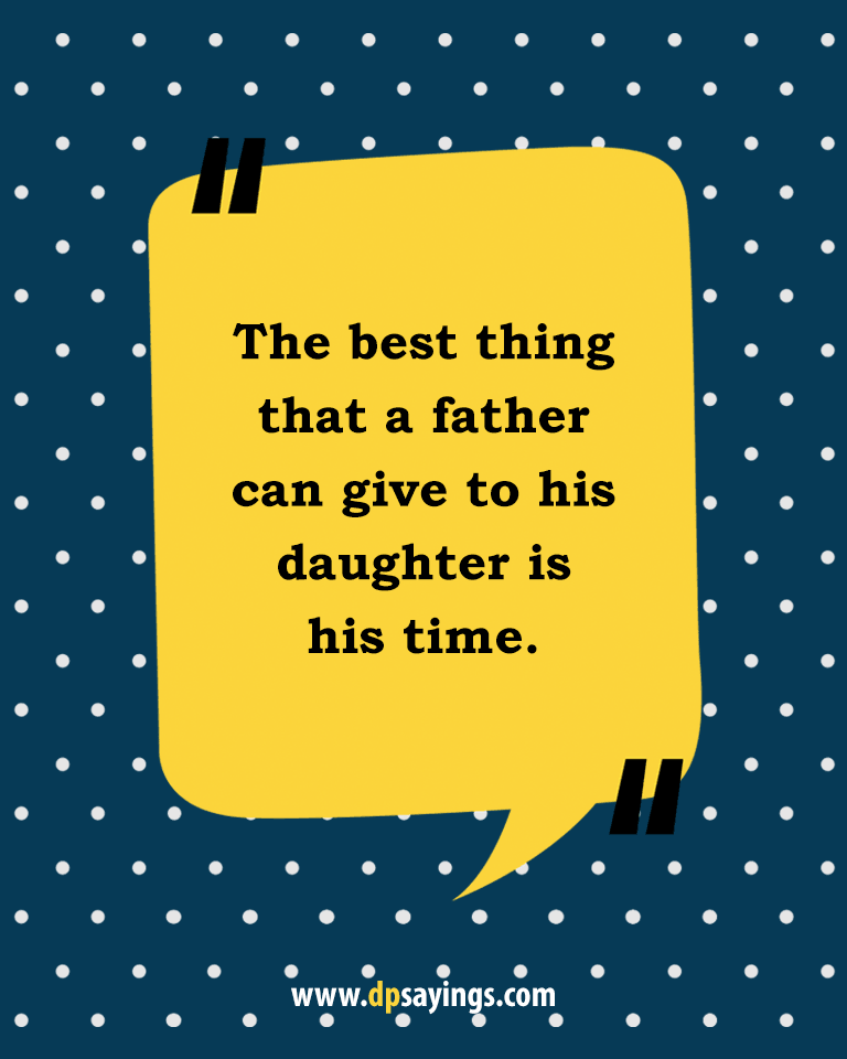 Quotes and sayings about dad and daughter 40