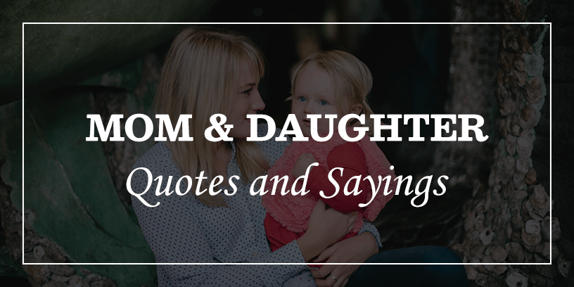 mom and daughter quotes and sayings featured image