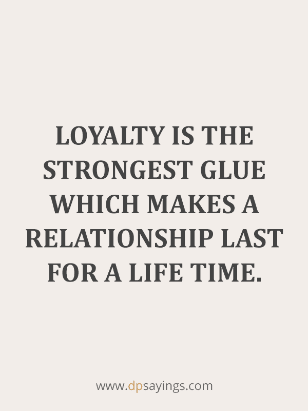 90 Famous Loyalty Quotes And Sayings About Being Loyal - DP ...