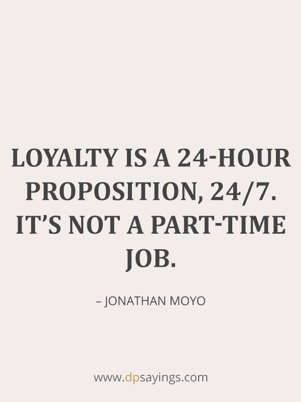 Famous Loyalty Quotes And Sayings 20
