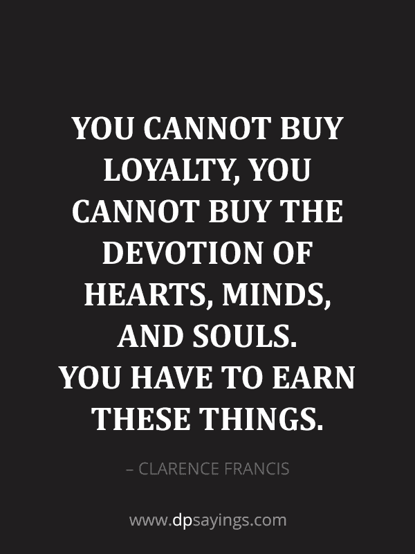 Famous Loyalty Quotes And Sayings 25