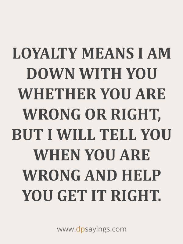 90 Famous Loyalty Quotes And Sayings About Being Loyal - DP