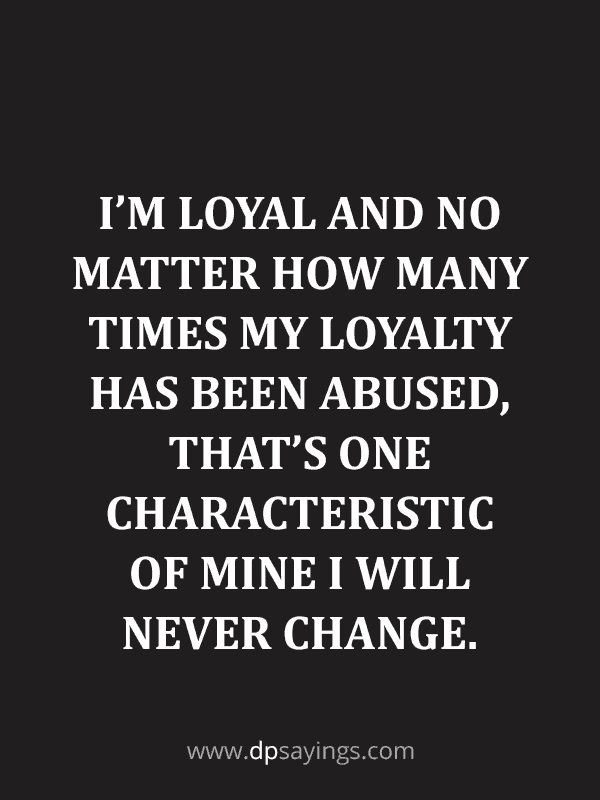 Famous Loyalty Quotes And Sayings 35
