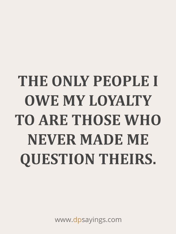 Famous Loyalty Quotes And Sayings 40