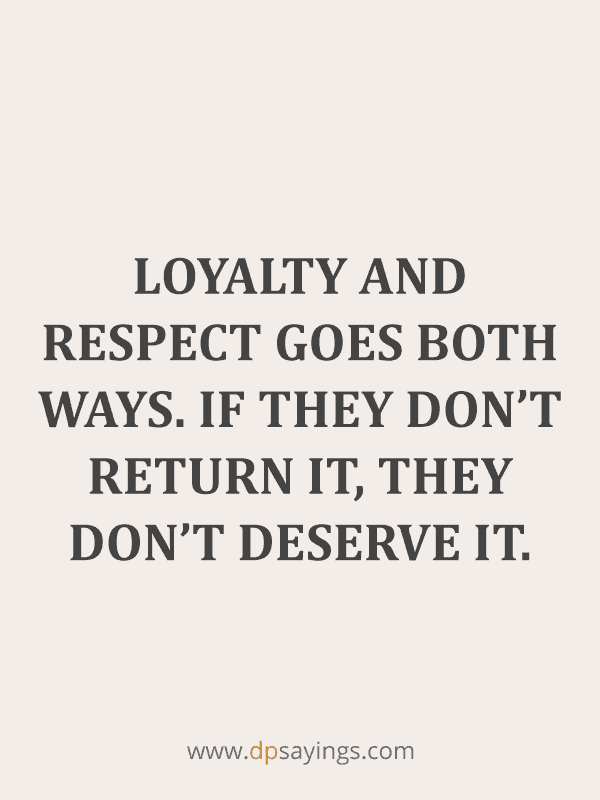 Famous Loyalty Quotes And Sayings 50