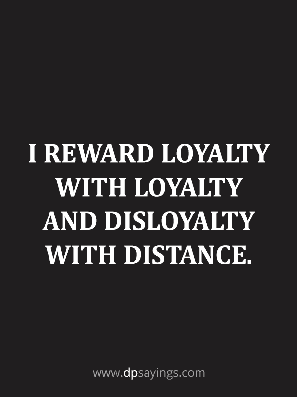 Famous Loyalty Quotes And Sayings 55