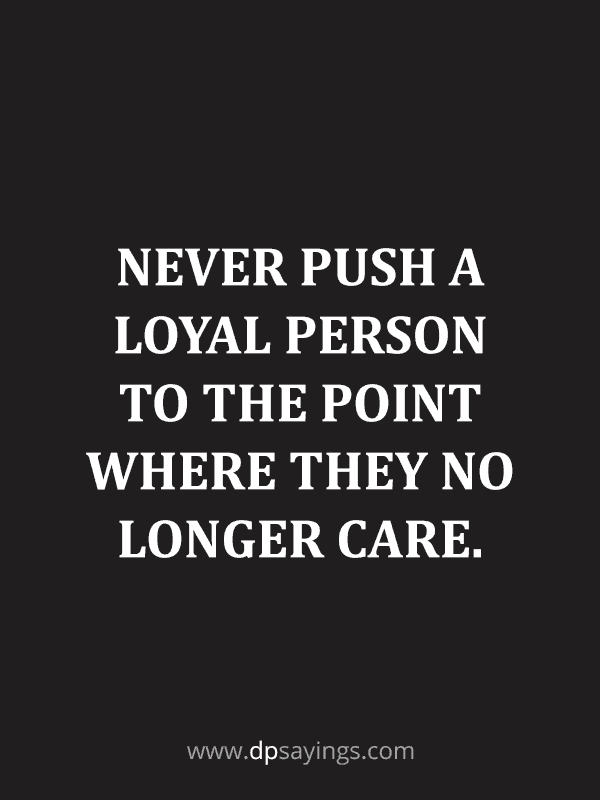 Famous Loyalty Quotes And Sayings 65