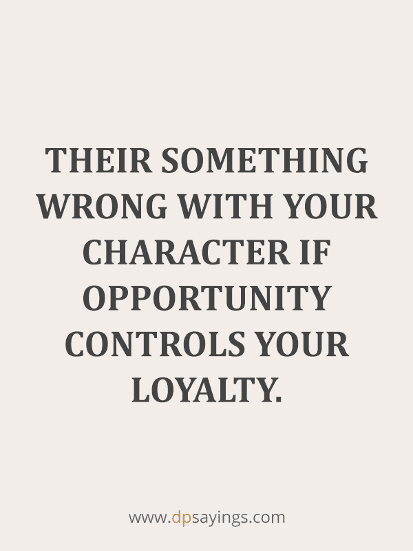 Famous Loyalty Quotes And Sayings 70