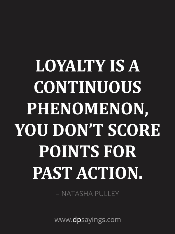 Famous Loyalty Quotes And Sayings 75