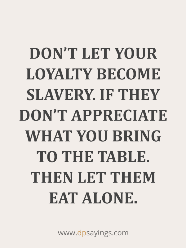 Famous Loyalty Quotes And Sayings 80