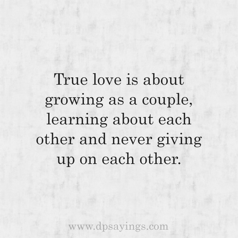 60 True love Quotes And Sayings For Him And Her - DP Sayings