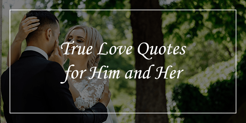 True-love-quotes-and-sayings-for-him-and-her