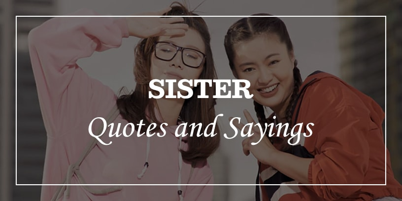 60 I Love My Cute Sister Quotes and Sayings - DP Sayings