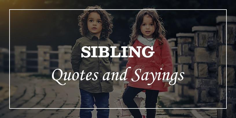sibling quotes and sayings