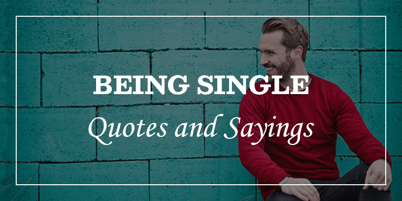 60 Being Single And Funny Single Quotes And Sayings - DP Sayings