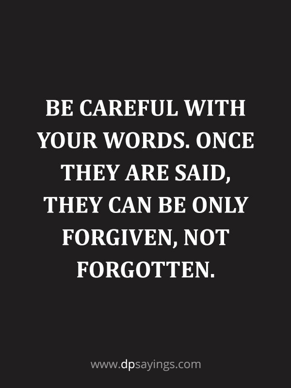 "Forgiveness Quotes And Sayings 60 ""Be careful with your words. Once they are said, They can be only forgiven, not forgotten."""