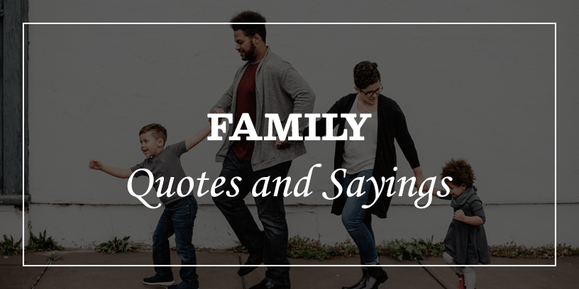 inspirational family quotes sayings