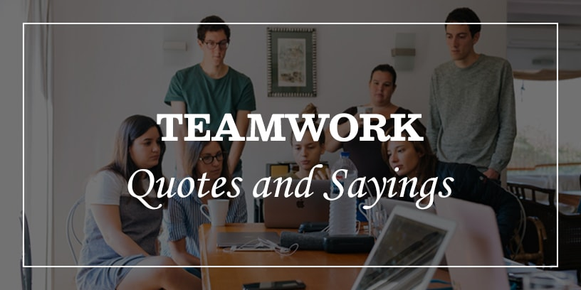 Featured Image for Inspirational Teamwork Quotes and Sayings