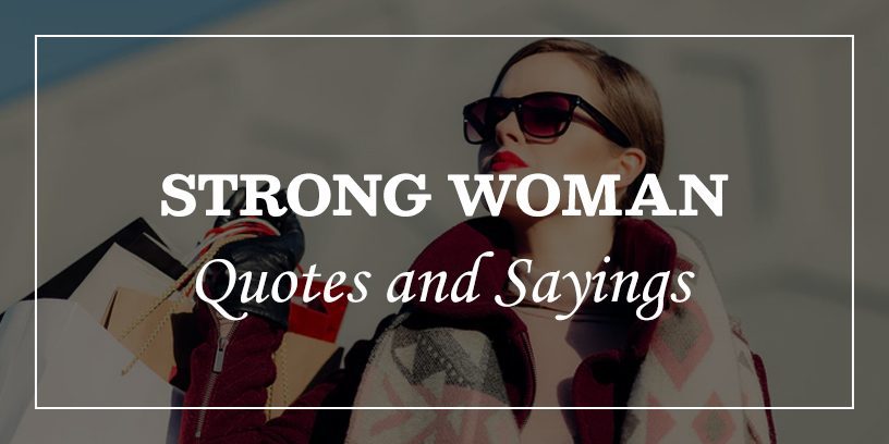 50 Inspirational Strong Woman Quotes Will Make You Strong ...