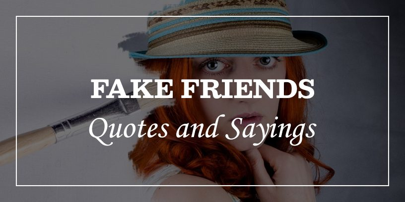 Featured Image for Fake Friends and Fake People Quotes