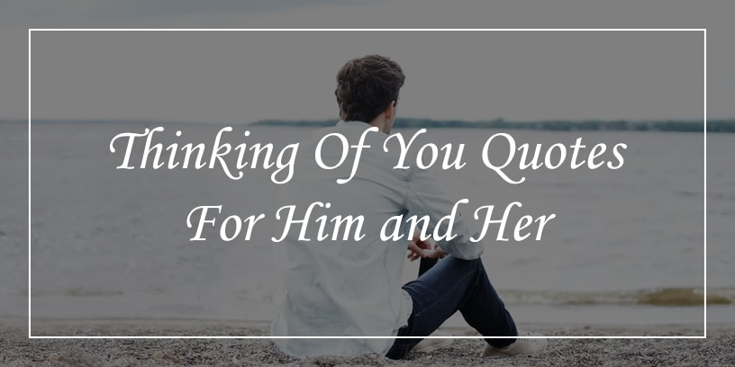 Featured image for thinking of you quotes for him and her