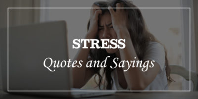 Inspirational Stress Quotes And Sayings