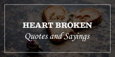 Featured Image for Broken Heart Quotes And Heartbroken Sayings