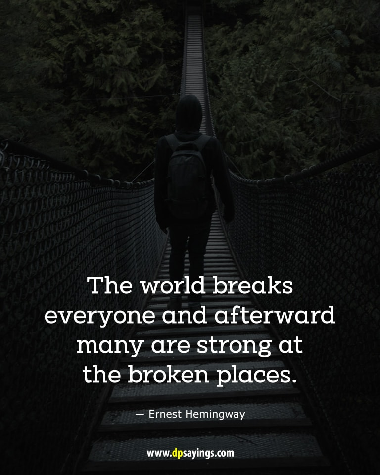 You are strong at the broken places