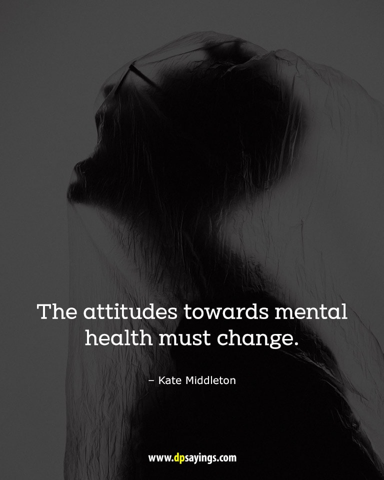 The attitudes towards mental health must change