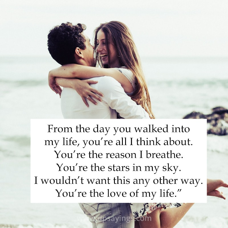 You are the love of my life forever.