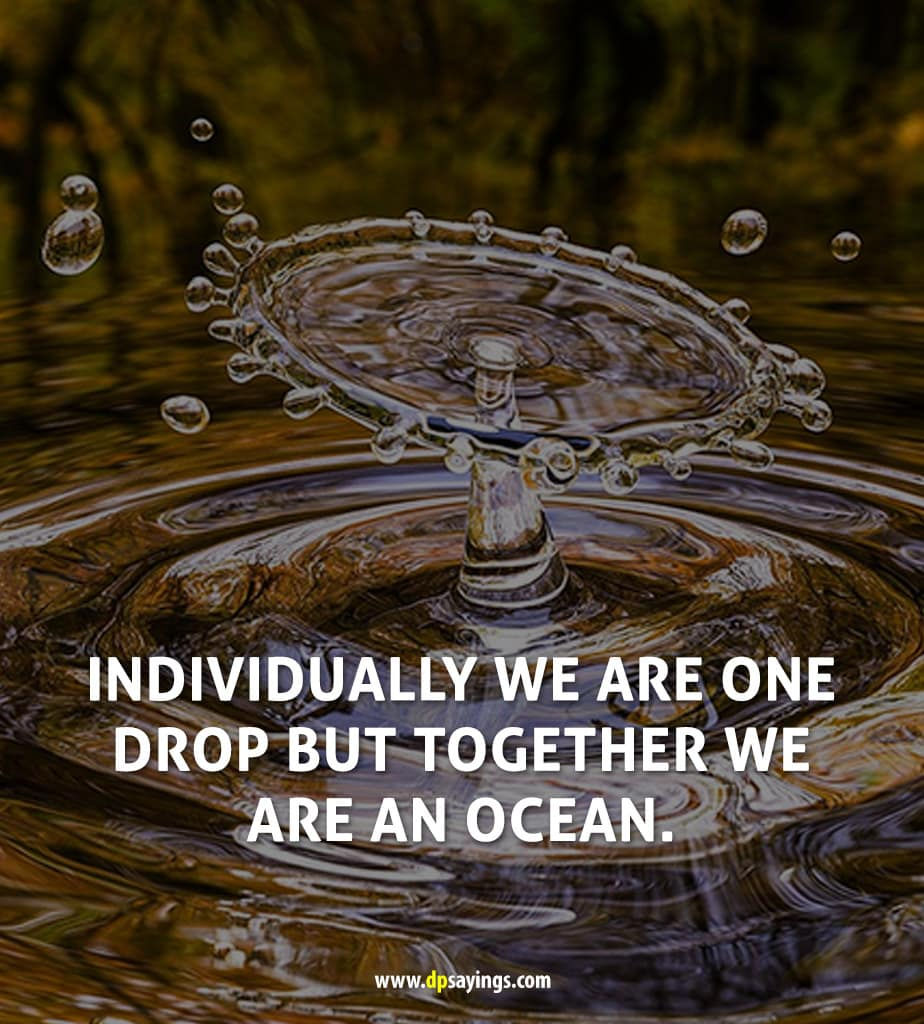"Teamwork quote ""Individually we are one drop but together we are an ocean."""