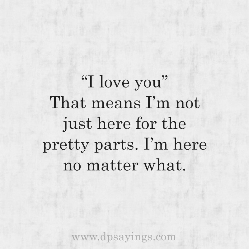 """Unconditional love quotes """"I am here no matter what."""""""