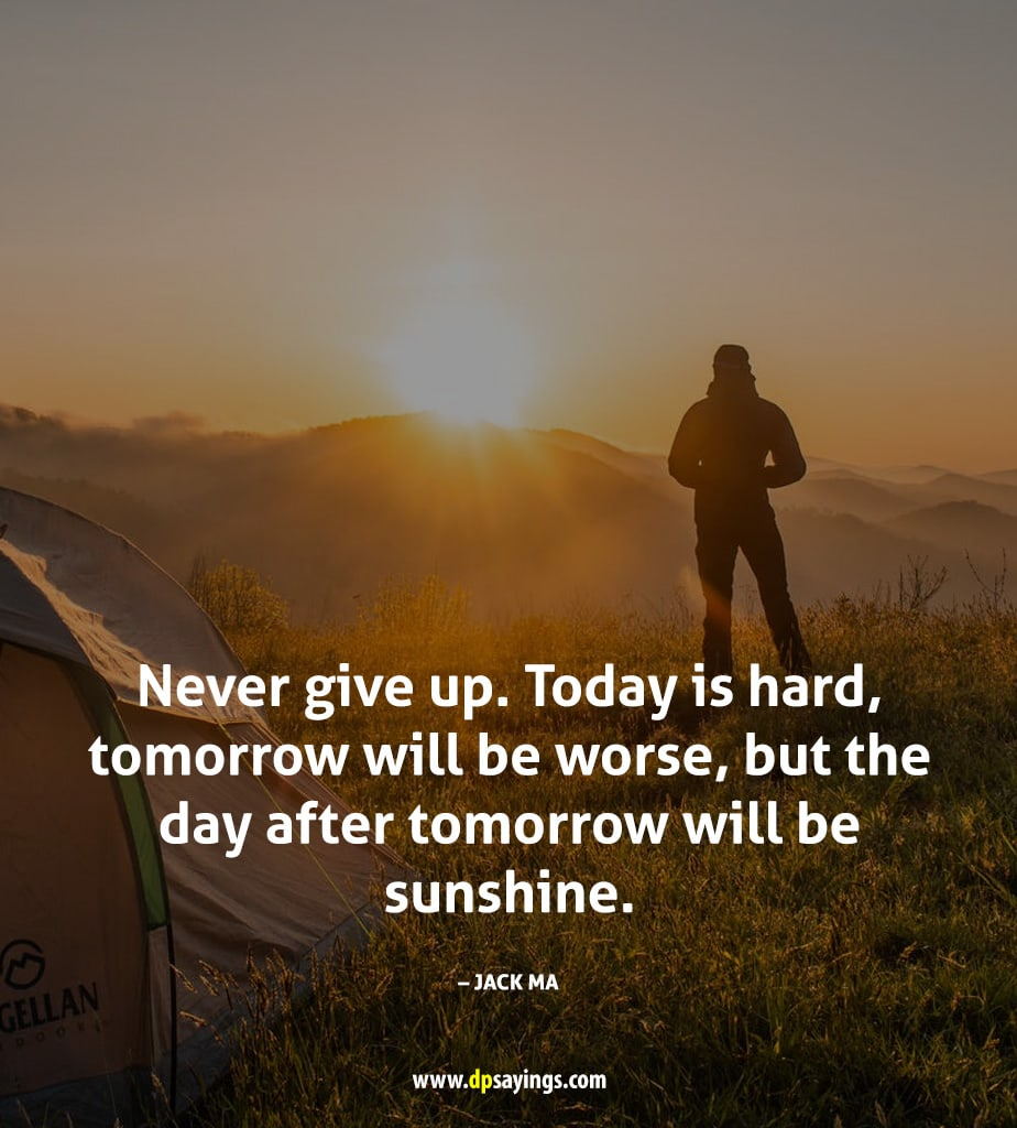 never give up better days are coming