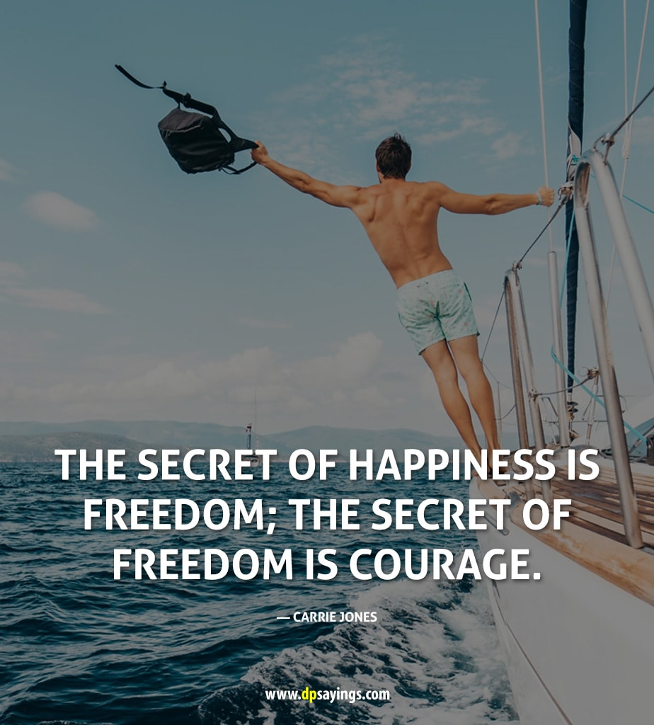 "A Quote on courage ""The secret of freedom is courage."""