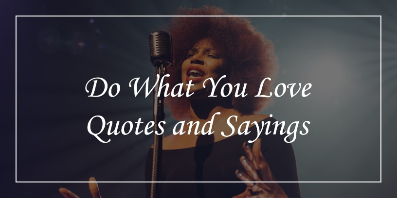 do what you love quotes and sayings