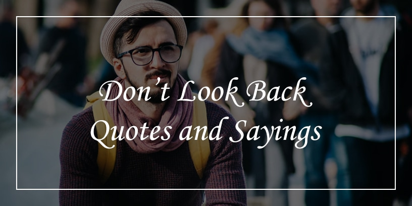 don't look back quotes