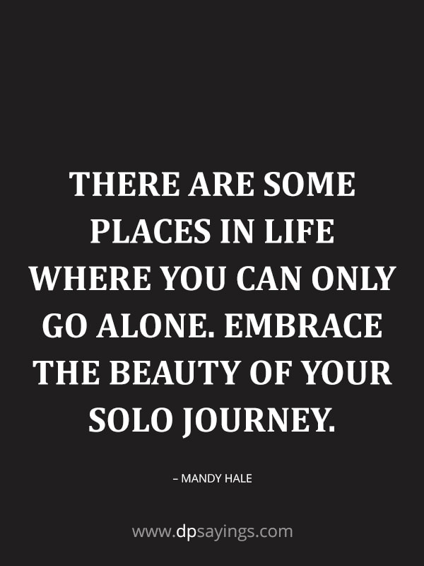 Embrace the beauty of your solo journey.