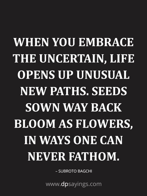 Embrace the beauty of life quotes.