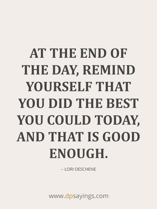 at the end of the day quotes